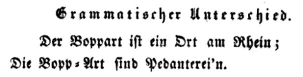 Der Boppard ist ein Ort am Rhein; die Bopp-Art sind Pedanterei'n